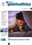 Cahiers de la puéricultrice, 344 - février 2021 - Environnement et santé de l'enfant