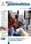 Cahiers de la puéricultrice, 348 - juin 2021 - Les centres de planification et d'éducation familiale