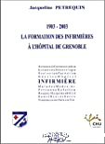 Cent ans de formation des infirmières à l'hôpital de Grenoble